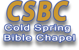 CSBC Cold Spring Bible Chapel